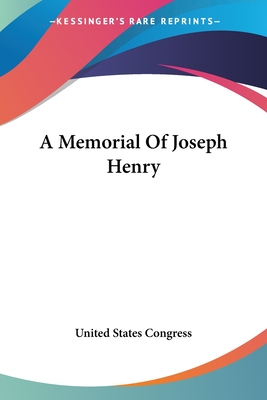 A Memorial of Joseph Henry - United States Congress