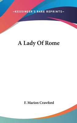 A Lady of Rome - Crawford, F Marion