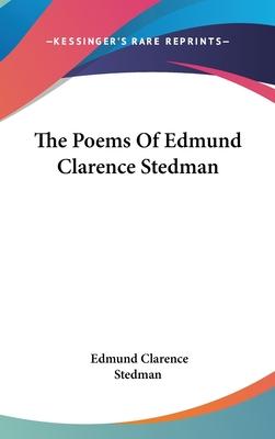 The Poems of Edmund Clarence Stedman - Stedman, Edmund Clarence