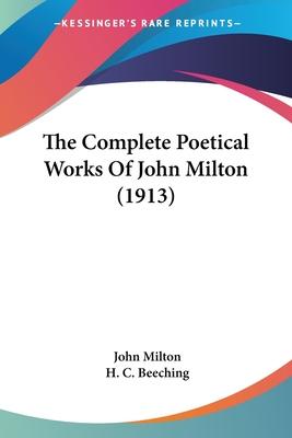 The Complete Poetical Works of John Milton - Milton, John, Professor