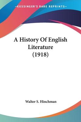 A History of English Literature - Hinchman, Walter Swain