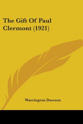 The Gift of Paul Clermont - Dawson, Warrington