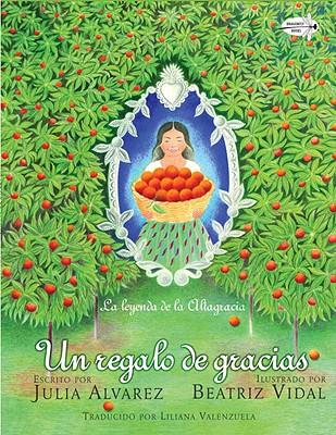 Un Regalo de Gracias: La Leyenda de La Altagracia - Alvarez, Julia, and Valenzuela, Liliana (Translated by)