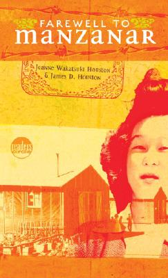 Farewell to Manzanar: A True Story of Japanese American Experience During and After the World War II Internment - Houston, Jeanne Wakatsuki (Foreword by), and Houston, James D