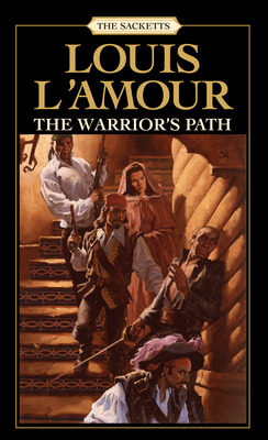The Warrior's Path: The Sacketts - L'Amour, Louis