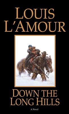 Down the Long Hills - L'Amour, Louis