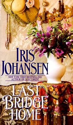 Last Bridge Home - Johansen, Iris