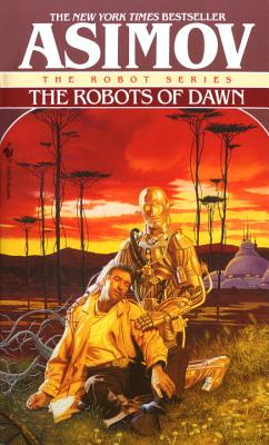 The Robots of Dawn - Asimov, Isaac