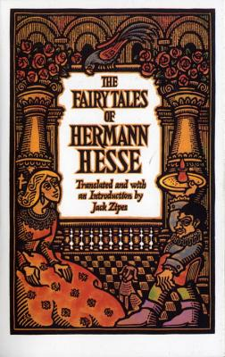 The Fairy Tales of Hermann Hesse - Hesse, Hermann, and Zipes, Jack (Introduction by)