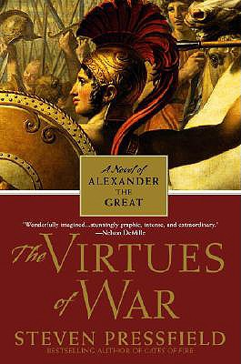 The Virtues of War: A Novel of Alexander the Great - Pressfield, Steven