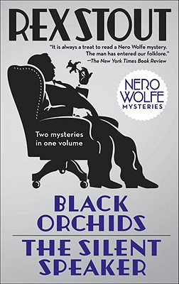 Black Orchids/The Silent Speaker: Nero Wolfe Mysteries - Stout, Rex