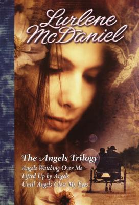 The Angels Trilogy - McDaniel, Lurlene