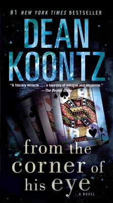 From the Corner of His Eye - Koontz, Dean R