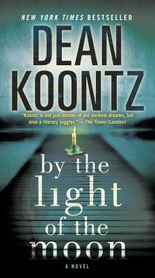By the Light of the Moon - Koontz, Dean R
