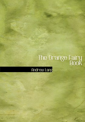 The Orange Fairy Book - Lang, Andrew
