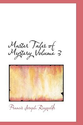 Master Tales of Mystery Volume 3 - Reynolds, Francis Joseph