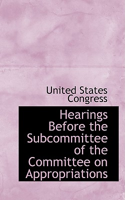 Hearings Before the Subcommittee of the Committee on Appropriations - Congress, United States, Professor