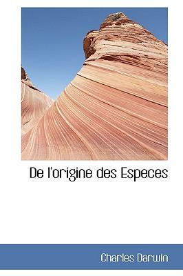 de L'Origine Des Especes - Darwin, Charles, Professor