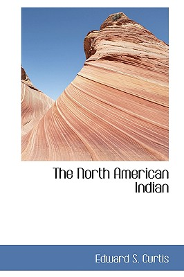The North American Indian - Curtis, Edward S