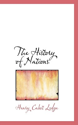 The History of Nations - Lodge, Henry Cabot