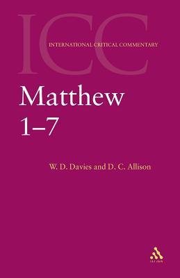 Matthew 1-7 - Davies, W D, and Allison, Dale C, Jr., and Allison, Jr