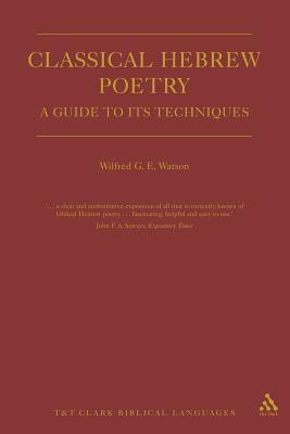 Classical Hebrew Poetry: A Guide to Its Techniques - Watson, Wilfred G