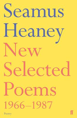 New Selected Poems, 1966-1987 - Heaney, Seamus