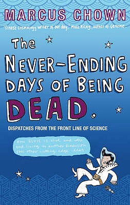 The Never-ending Days of Being Dead - Chown, Marcus
