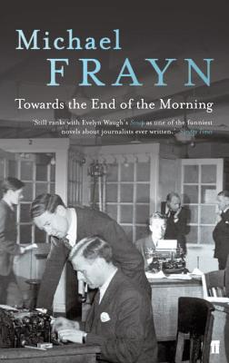 Towards the End of the Morning - Frayn, Michael