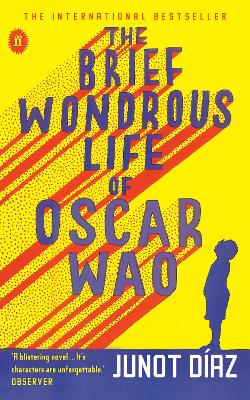 The Brief Wondrous Life of Oscar Wao - Diaz, Junot