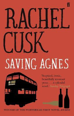 Saving Agnes - Cusk, Rachel
