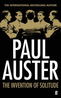 The Invention of Solitude - Auster, Paul