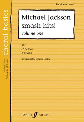 Michael Jackson Smash Hits!, Vol 1 - Jackson, Michael (Composer), and Lesley, Simon (Composer), and L'Estrange, Alexander (Editor)