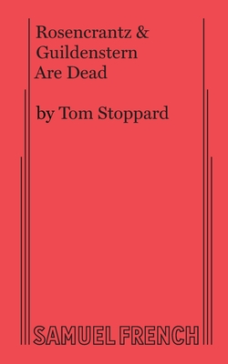 Rosencrantz & Guildenstern Are Dead - Stoppard, Tom