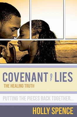 Covenant of Lies the Healing Truth - Spence, Holly, and Allen, Melissa L (Editor)