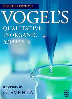 Qualitative Inorganic Analysis - Vogel, Arthur Israel, and Svehla, G. (Revised by)