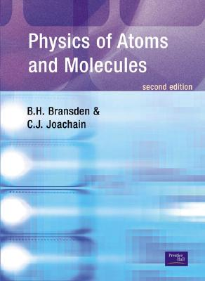 Physics of Atoms and Molecules - Bransden, Brian Harold, and Plivier, Theodor J, and Bransden, B H