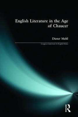 English Literature in the Age of Chaucer - Mehl, Dieter