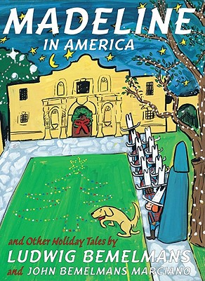 Madeline in America: And Other Holiday Tales - Bemelmans, Ludwig, and Marciano, John Bemelmans
