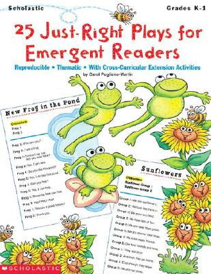 25 Just-Right Plays for Emergent Readers: Reproducible Thematic with Cross-Curricular Extension Activities - Pugliano, Carol