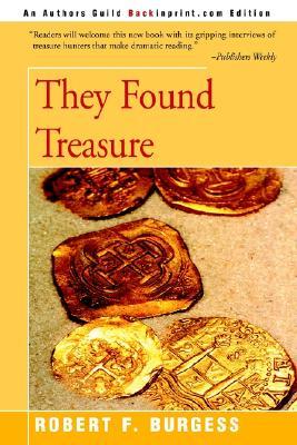 They Found Treasure - Burgess, Robert F