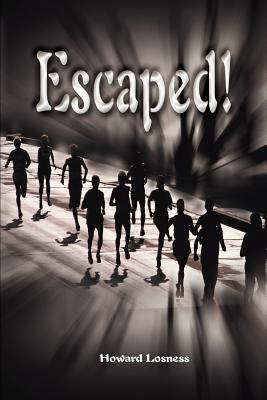 Escaped! - Losness, Howard A