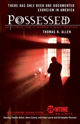 Possessed: The True Story of an Exorcism - Allen, Thomas B
