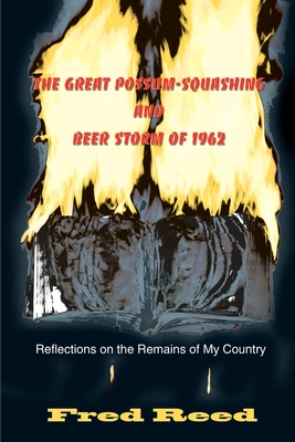 The Great Possum-Squashing and Beer Storm of 1962: Reflections on the Remains of My Country - Reed, Fred