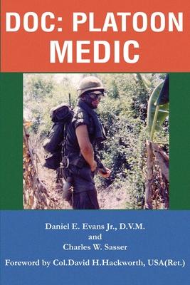 Doc: Platoon Medic - Evans, Daniel E, D.V.M., and Sasser, Charles W