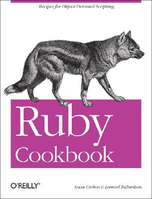 Ruby Cookbook - Carlson, Lucas, and Richardson, Leonard