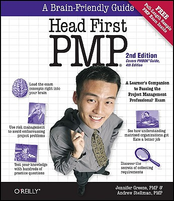 Head First PMP: A Learner's Companion to Passing the Project Management Professional Exam - Stellman, Andrew, and Greene, Jennifer, PSE