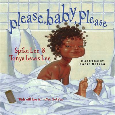 Please, Baby, Please - Lee, Spike, and Lee, Tonya Lewis, and Nelson, Kadir (Illustrator)