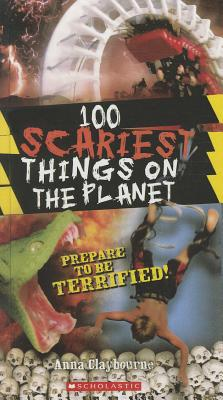 100 Scariest Things on the Planet - Claybourne, Anna