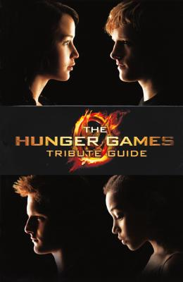 The Hunger Games Tribute Guide - Scholastic, and Seife, Emily